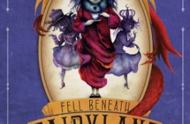 The Girl Who Fell Beneath Fairyland and Led the Revels There by Catherynne M. Valente (Feiwel and Friends 2012)