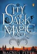 City of Dark Magic by Magnus Flyte (Penguin 2012)