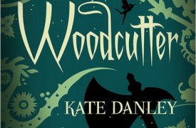 The Woodcutter by Kate Danley (47North, 2012)
