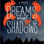 Dreams and Shadows by C. Robert Cargill (Harper Voyager, 2013)